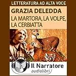 La Martora, la Volpe, La Cerbiatta | Grazia Deledda