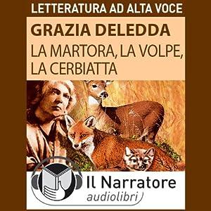 La Martora, la Volpe, La Cerbiatta Hörbuch