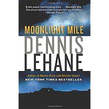 Moonlight Mile [Paperback] [2012] (Author) Dennis Lehane