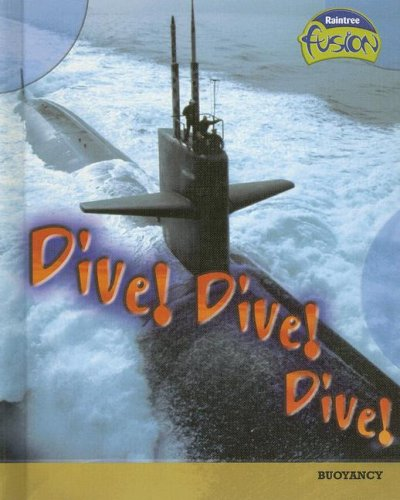 Dive! Dive! Dive!: Buoyancy (Raintree Fusion: Physical Science) by Brand: Heinemann-Raintree