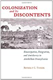 Colonization and Its Discontents: Emancipation, Emigration, and Antislavery in Antebellum Pennsylvania (Early American Places (New York University Press)), Beverly C. Tomek, 0814783481