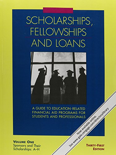 Scholarships Fellowships & Loans: A Guide to Education-Related Financial Aid Programs for Students and Professionals (Scholarships, Fellowships and Loans)