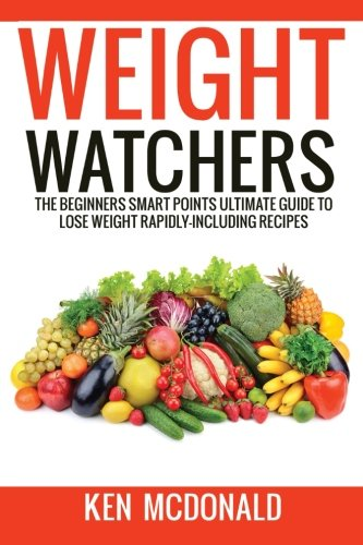 weight-watchers-the-beginners-smart-points-ultimate-guide-to-lose-weight-rapidly-including-recipes