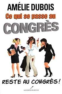 Book's Cover ofCe qui se passe au congrès reste au congrès !