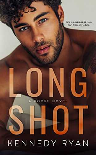Long Shot (HOOPS Book 1) by [Ryan, Kennedy]
