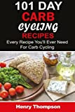 101 Carb Cycling Recipes: The Ultimate Step-by-Step Guide To Rapid Weight Loss, Delicious Recipes and Meal Plans (carbohydrate cycling, carbcycling ... loss/health/ketogenic/gains/highprotein)