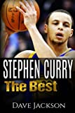 img - for Stephen Curry: The Best. Easy to read children sports book with great graphic. All you need to know about Stephen Curry, one of the best basketball legends in history. (Sports book for Kids) book / textbook / text book