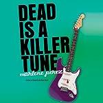 Dead Is a Killer Tune   Marlene Perez
