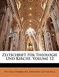 Zeitschrift Für Theologie Und Kirche, Volume 16, Wilhelm Herrmann and Johannes Gottschick, 1149234075