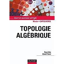 Topologie algébrique : Cours et exercices corrigés (Mathématiques) (French Edition)
