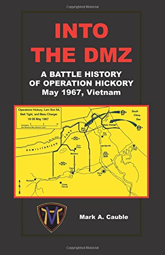 Hickory Collection (Into the DMZ A Battle History of Operation Hickory, May 1967, Vietnam)