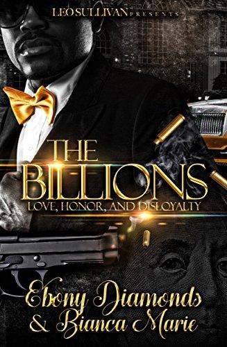 The Billions Love Honor And Disloyalty By Diamonds Ebony Marie