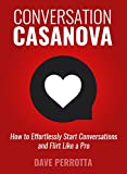 Conversation Casanova: How to Effortlessly Start