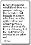 I always think about which blood drive was goin... - Niki Taylor quotes fridge magnet, White