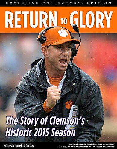 Return To Glory: The Story Of Clemson's Historic 2015 Season