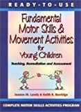 img - for Ready to Use Fundamental Motor Skills & Movement Activities for Young Children by Joanne M. Landy (2000-08-01) book / textbook / text book