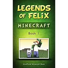 Minecraft: Legends of Felix: Tricky One For The Zombie Potion (An Unofficial Minecraft Book )