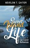Sweet Island Life: The History of Cat Island