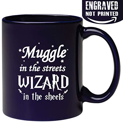 Engraved Ceramic Coffee Mug - Muggle in the streets Wizard in the sheets - 11 OZ - Inspirational and sarcasm, Christmas Gifts - Engraved in the USA