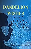 Dandelion Wishes: A Children's Early Learning Nature Book