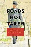 Roads Not Taken: An Intellectual Biography of