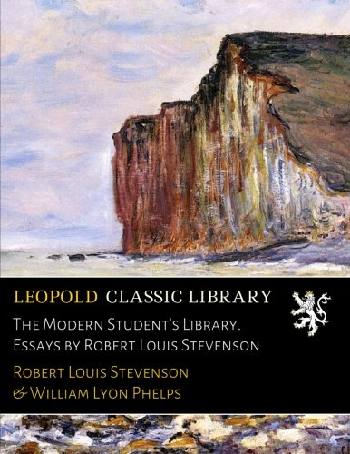 The Modern Student's Library. Essays by Robert Louis Stevenson