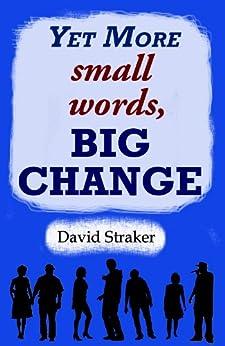 Yet More small words, BIG CHANGE (English Edition) por [Straker, David]