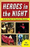 Heroes in the Night: Inside the Real Life Superhero Movement
