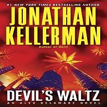 Devil's Waltz: An Alex Delaware Novel, Book 7 Audiobook by Jonathan Kellerman Narrated by Alexander Adams
