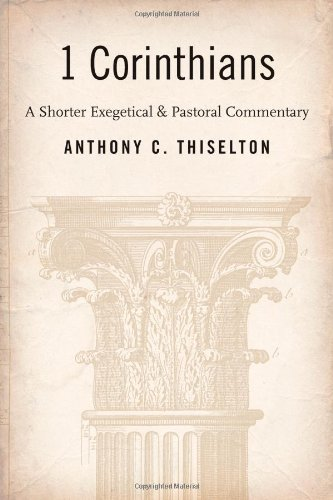 I Corinthians: A Shorter Exegetical and Pastoral Commentary