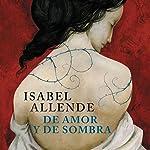 De amor y de sombra [Of Love and Shadows] | Isabel Allende