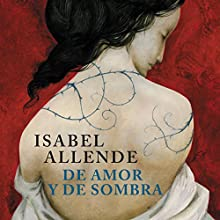 De amor y de sombra [Of Love and Shadows] Audiobook by Isabel Allende Narrated by Maria Ignacia Hojas