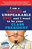 I Am a Genius of Unspeakable Evil and I Want to Be Your Class President, Josh Lieb, 1595143548