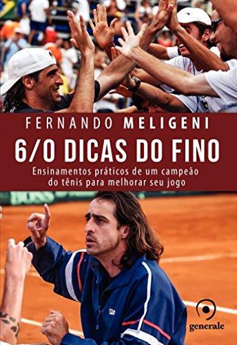 6/0 Dicas do Fino: Ensinamentos Práticos de Um Campeão de Tênis Para Melhorar Seu Jogo: Ensinamentos práticos de um campeão do tênis para melhorar seu jogo