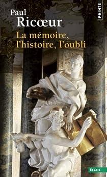 La Mémoire, l'Histoire, l'Oubli par Ricoeur