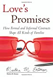 img - for Love's Promises: How Formal and Informal Contracts Shape All Kinds of Families (Queer Ideas/Queer Action) book / textbook / text book