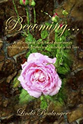 Becoming...: A collection of faith-based short stories