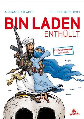 Bin Laden enthüllt: Ein Comic-Attentat auf Al-Kaida Gebundenes Buch – 22. Juni 2010 Mohamed Sifaoui Eichborn Verlag 3821866012 Humor