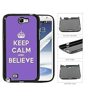 Keep Calm And Believe Purple Violet Hard Plastic Snap On Cell Phone Case Samsung Galaxy Note 2 II N7100Kimberly Kurzendoerfer