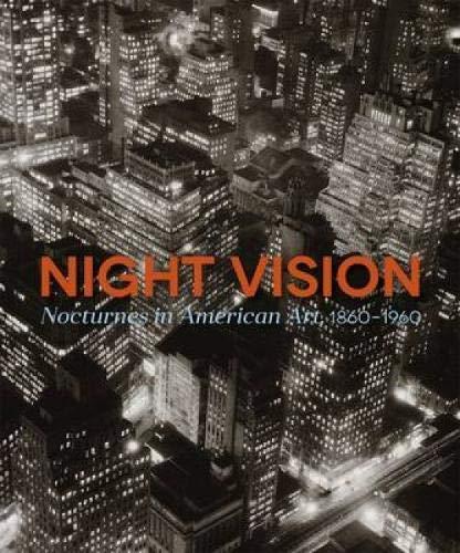 - Night Vision: Nocturnes In American Art, 1860-1960