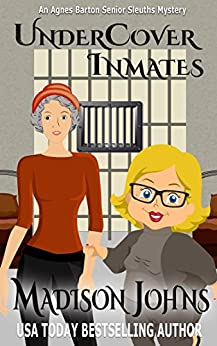 Undercover Inmates (Agnes Barton Senior Sleuth Mystery Book 10) by [Johns, Madison]
