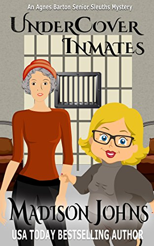 Undercover Inmates (Agnes Barton Senior Sleuth Mystery Book 10)