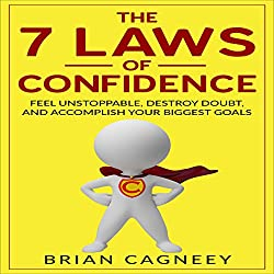 The 7 Laws of Confidence
