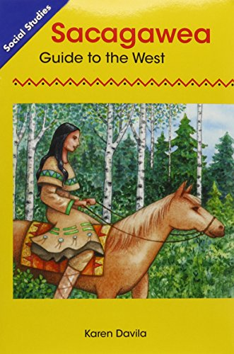 SOCIAL STUDIES 2013 LEVELED READER GRADE 1 CHAPTER 5  ON-LEVEL:         SACAGAWEA: GUIDE TO THE WEST