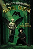 The Unexpected Enlightenment of Rachel Griffin (The Books of Unexpected Enlightenment) (Volume 1)