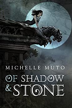 Of Shadow and Stone by [Muto, Michelle]
