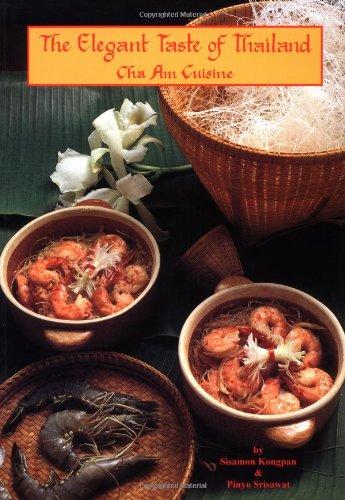 The Elegant Taste of Thailand: Cha Am Cuisine by Srisawat & Pan