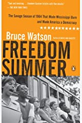Freedom Summer: The Savage Season of 1964 That Made Mississippi Burn and Made America a Democracy Kindle Edition