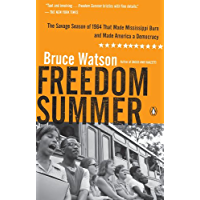 Freedom Summer: The Savage Season of 1964 That Made Mississippi Burn and Made America a Democracy (English Edition)