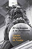 img - for El cortesano y su fantasma (Narrativa Sexto Piso) (Spanish Edition) book / textbook / text book